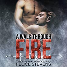 A Walk Through Fire: Through Hell and Back, Book 1 Audiobook by Felice Stevens Narrated by Kale Williams