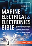 Marine Electrical and Electronics Bible: Fully Updated, with New Information on Batteries, Charging Systems, Wiring, Lightning and Corrosion ... GMDSS, GSP, Rada and Much More...