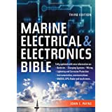 Marine Electrical and Electronics Bible: Fully Updated, with New Information on Batteries, Charging Systems, Wiring, Lightning and Corrosion ... GMDSS, GSP, Rada and Much More... ~ John C. Payne