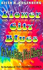 FLOWER CITY BLUES It isn't a crime, it's a lifestyle