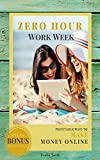 img - for Zero Hour Work Week: Profitable Ways to Make Money Online book / textbook / text book