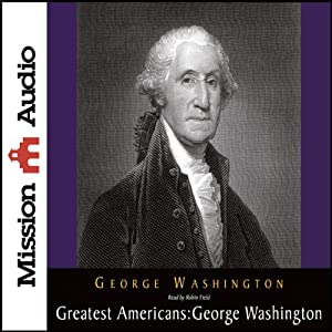The Greatest Americans: George Washington: A Selection of His Letters | [George Washington]