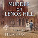 Murder on Lenox Hill: Gaslight Mystery Series #7 Audiobook by Victoria Thompson Narrated by Callie Beaulieu
