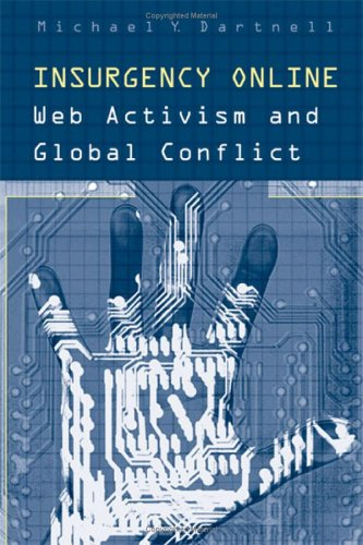 Insurgency Online: Web Activism and Global Conflict