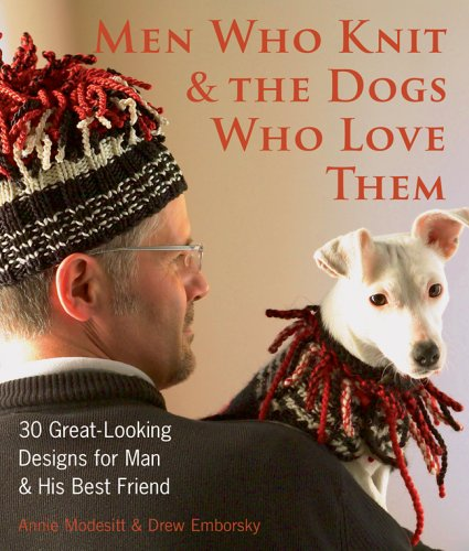 Men Who Knit & The Dogs Who Love Them: 30 Great-Looking Designs For Man & His Best Friend front-61240