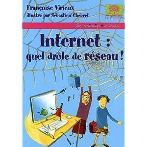 Internet : quel drôle de réseau !