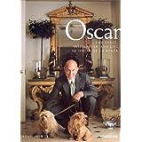 Oscar: The Style, Inspiration and Life of Oscar de La Renta ~ Sarah Mower