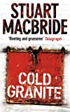 Stuart MacBride Cold Granite (Logan McRae, Book 1)