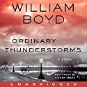 Ordinary Thunderstorms: A Novel (       UNABRIDGED) by William Boyd Narrated by Gideon Emery