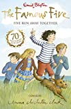 Enid Blyton Famous Five: 3: Five Run Away Together: 70th Anniversary Edition (Famous Five 70th Anniversary)