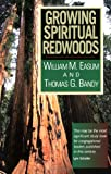 Growing Spiritual Redwoods (0687336007) by William M. Easum