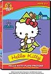 Hello Kitty:plays Pretend (Bilingual)
