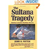The Sultana Tragedy: America's Greatest Maritime Disaster