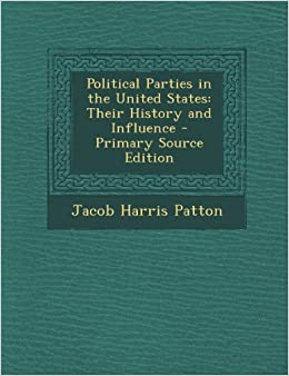 a history of political parties in the united states Function of political parties - reading comprehension  united states history a nation divided (1840-1861) a new nation (1776-1830) after the civil war.