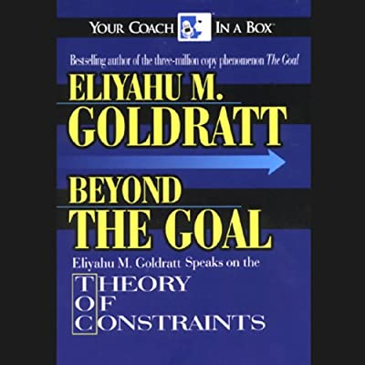 Beyond the Goal: Theory of Constraints