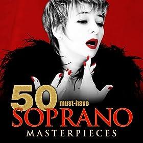 50 Must-Have Soprano Masterpieces
