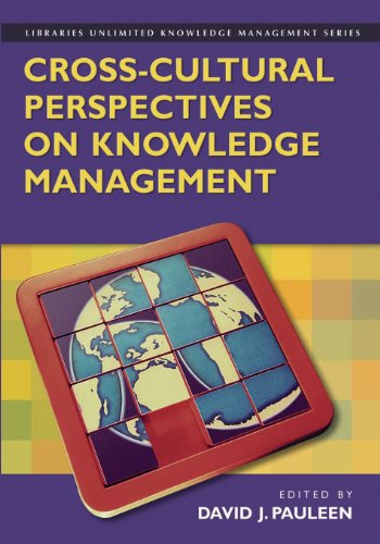 Cross-Cultural Perspectives on Knowledge Management (Libraries Unlimited Knowledge Management Series)