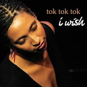 Tok Tok Tok - I Wish - Amazon.com Music