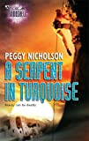 A Serpent In Turquoise (Silhouette Bombshell) (0373514298) by Nicholson, Peggy