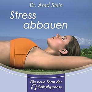 Stress abbauen. Tiefensuggestion Hörbuch