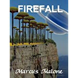 Firefall ~ Marcus Malone