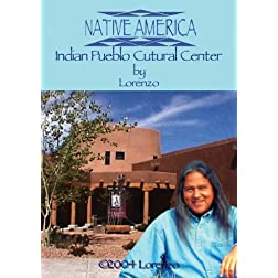 Native America - Indian Pueblo Cultural Center