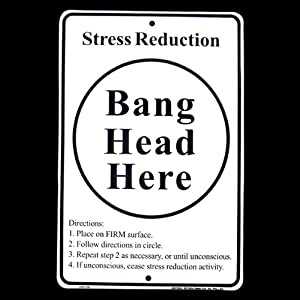Stress Relief Sign- BANG HEAD HERE tin metal wall plaque