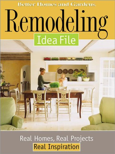 Remodeling Idea File: Real Homes, Real Projects, Real Inspiration, Better Homes and Gardens Books