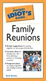 Pocket Idiot's Guide to Family Reunions