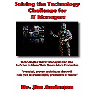 Solving the Technology Challenge for IT Managers Audiobook