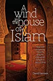 img - for A Wind in the House of Islam: How God is drawing Muslims around the world to faith in Jesus Christ book / textbook / text book