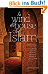 A Wind in the House of Islam: How God...