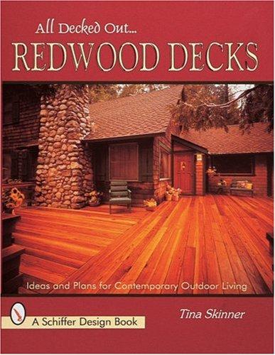 Redwood Decks: Ideas and Plan for Contemporary Outdoor Living (Schiffer Design Books)