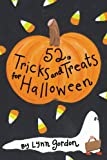 52 Tricks and Treats for Halloween (52 Series) (0811826805) by Lynn Gordon