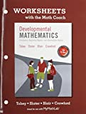 img - for Worksheets with the Math Coach for Developmental Mathematics: Prealgebra, Beginning Algebra, Intermediate Algebra book / textbook / text book