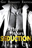 Gay Romance: After Hours Seduction - (First Time Gay Erotica) (MM GAY EROTICA, EROTICA SHORT STORIES Book 1)