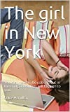 img - for The girl in New York: You may have to be patient, but in the end good things will happen to you. book / textbook / text book