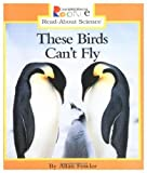 These Birds Can't Fly (Rookie Read-About Science) (0516207989) by Fowler, Allan