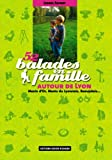 echange, troc Lionel Favrot - 52 Balades en famille autour de Lyon : Monts d'Or, Monts du Lyonnais, Beaujolais...
