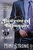 Borrowed Billionaire #1 The Walk-In (Erotic Romance)