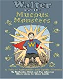 img - for Walter and the Mucous Monsters: A tale of adventure and Cystic Fibrosis book / textbook / text book