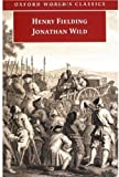 Jonathan Wild (Oxford World's Classics) (0192804081) by Fielding, Henry