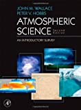 img - for Atmospheric Science: An Introductory Survey:2nd (Second) edition book / textbook / text book