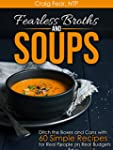 Fearless Broths and Soups: Ditch the...