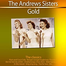 Gold - The Classics: The Andrews Sisters