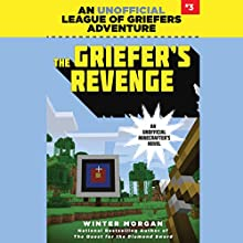 The Griefer's Revenge: An Unofficial League of Griefers Adventure, Book 3 Audiobook by Winter Morgan Narrated by Lauren Fortgang