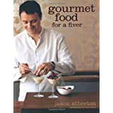 Gourmet Food for a Fiverby Jason Atherton