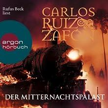 Der Mitternachtspalast Hörbuch von Carlos Ruiz Zafón Gesprochen von: Rufus Beck