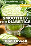 Smoothies for Diabetics: 95+ Recipes...