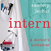 Intern: A Doctor's Initiation | [Sandeep Jauhar]